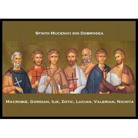 Sfinții Mucenici din Dobrogea: Macrobie, Gordian, Ilie, Zotic, Lucian și Valerian